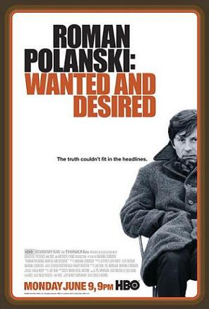 Roman polanski wanted and desired